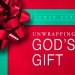 Unwrapping God's Gift: What We Got For Christmas