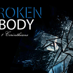 Broken Body, A Study of Paul's First Epistle to the Corinthians